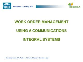 WORK ORDER MANAGEMENT  USING A COMMUNICATIONS  INTEGRAL SYSTEMS