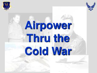Airpower Thru the Cold War