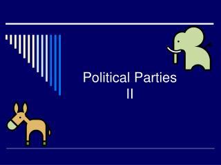 Political Parties II