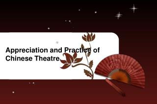 Appreciation and Practice of  Chinese Theatre