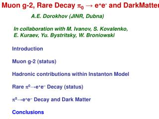 Muon g-2, R are  D ecay  p 0  → e + e - and DarkMatter