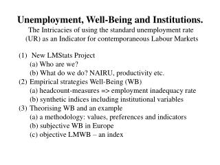 Unemployment, Well-Being and Institutions. The Intricacies of using the standard unemployment rate