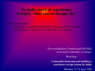 To make more of warehouse receipts: what can exchanges do?