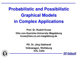 Probabilistic and Possibilistic Graphical Models in Complex Applications