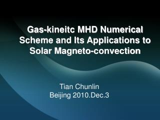 Gas-kineitc MHD Numerical Scheme and Its Applications to Solar Magneto-convection