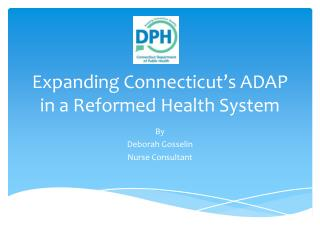 Expanding Connecticut�s ADAP in a Reformed Health System