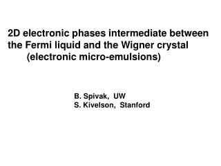 B. Spivak,  UW           S. Kivelson,  Stanford