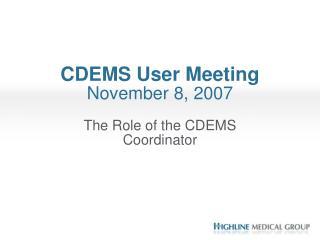 CDEMS User Meeting  November 8, 2007