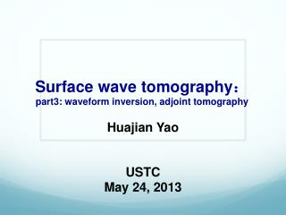 Surface wave tomography : part3: waveform inversion, adjoint tomography