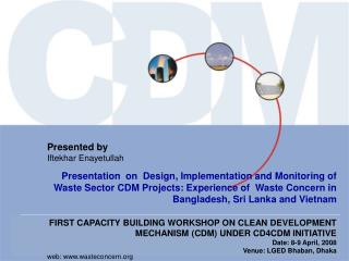 FIRST CAPACITY BUILDING WORKSHOP ON CLEAN DEVELOPMENT MECHANISM (CDM) UNDER CD4CDM INITIATIVE