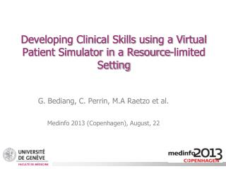 Developing Clinical Skills using a Virtual Patient Simulator in a Resource-limited  Setting