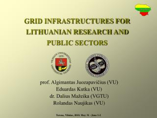 GRID INFRASTRUCTURES FOR LITHUANIAN RESEARCH AND PUBLIC SECTORS