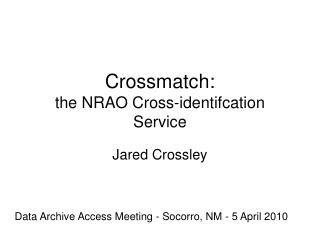 Crossmatch: the NRAO Cross-identifcation Service