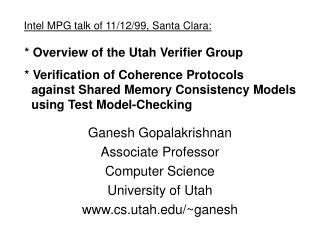 Ganesh Gopalakrishnan Associate Professor Computer Science University of Utah