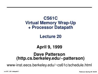 CS61C Virtual Memory Wrap-Up + Processor Datapath  Lecture 20
