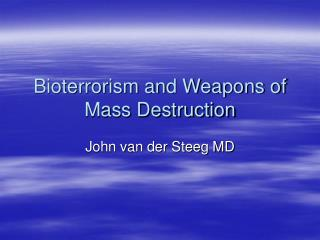 Bioterrorism and Weapons of Mass Destruction