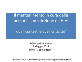Il mantenimento in cura della persona con infezione da HIV:  quali contesti e quali criticità?