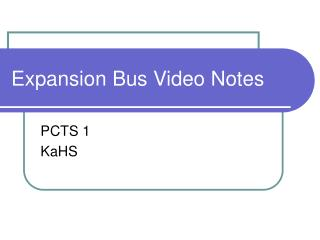 Expansion Bus Video Notes