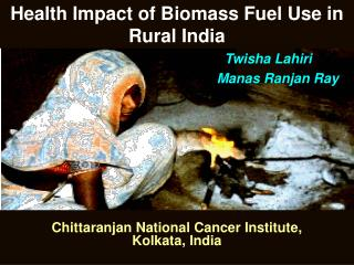 Health Impact of Biomass Fuel Use in Rural India