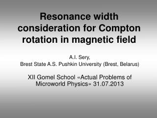 Resonance width consideration for Compton rotation in magnetic field