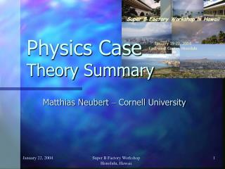 Physics Case Theory Summary