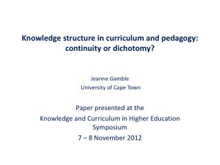 Knowledge structure in curriculum and pedagogy: continuity or dichotomy?