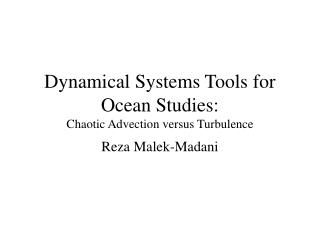 Dynamical Systems Tools for Ocean Studies:  Chaotic Advection versus Turbulence