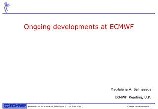 Ongoing developments at ECMWF