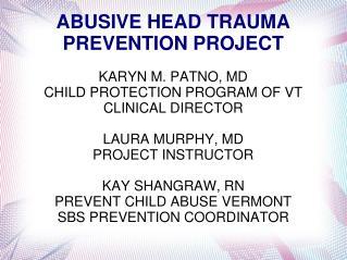 ABUSIVE HEAD TRAUMA PREVENTION PROJECT