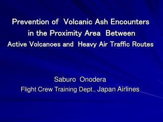 Saburo  Onodera Flight Crew Training Dept .,  Japan Airlines