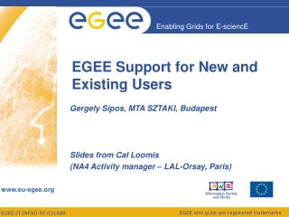 EGEE Support for New and Existing Users