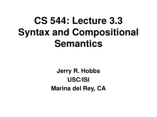 CS 544: Lecture 3.3 Syntax and Compositional Semantics