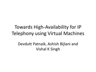 Towards High-Availability for IP Telephony using Virtual Machines