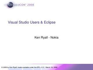 Visual Studio Users & Eclipse