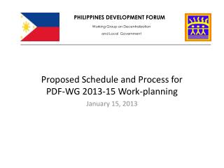 Proposed Schedule and Process for PDF-WG 2013-15 Work-planning January 15, 2013