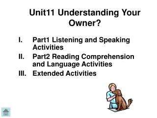 Unit11 Understanding Your Owner?