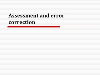 Assessment and error correction
