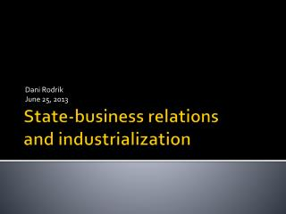 State-business relations and industrialization