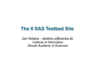 The II SAS Testbed Site