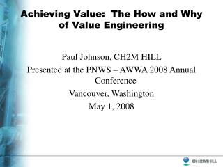 Achieving Value:  The How and Why of Value Engineering