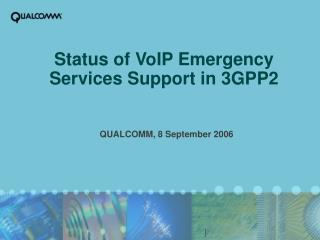 Status of VoIP Emergency Services Support in 3GPP2