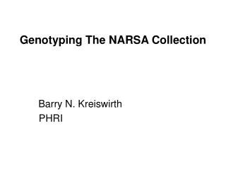 Genotyping The NARSA Collection