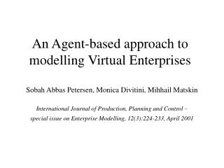 An Agent-based approach to modelling Virtual Enterprises