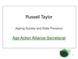 Russell Taylor Ageing Society and State Pensions Age Action Alliance Secretariat