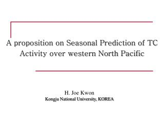 A proposition on Seasonal Prediction of TC Activity over western North Pacific