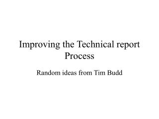 Improving the Technical report Process