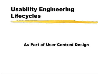 Usability Engineering Lifecycles