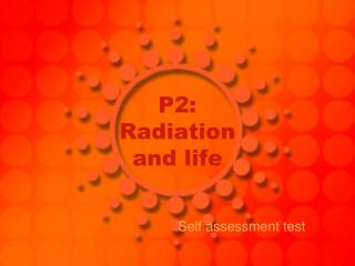 P2: Radiation and life
