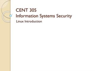 CENT 305 Information  Systems Security