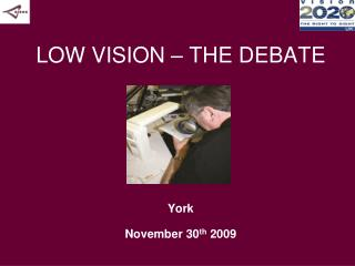 LOW VISION – THE DEBATE